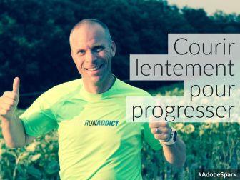 Courir lentement pour progresser