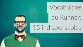 Vocabulaire du runner, 15 indispensables